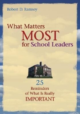 What Matters Most for School Leaders: 25 Reminders of What Is Really Important als Taschenbuch