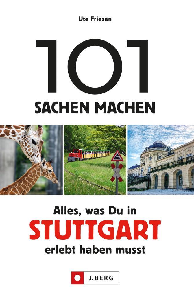 101 Sachen machen: Alles, was man in Stuttgart erlebt haben muss. als eBook epub