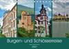 Burgen- und Schlösserreise durch Deutschland (Tischkalender 2021 DIN A5 quer)