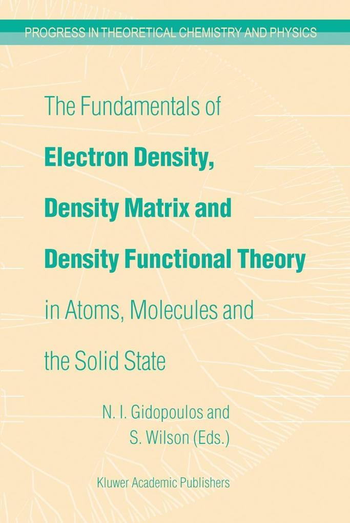 The Fundamentals of Electron Density, Density Matrix and Density Functional Theory in Atoms, Molecules and the Solid State als Buch (gebunden)