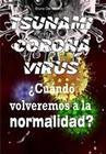 Coronavirus tsunami. 'Cuándo volveremos a la normalidad?
