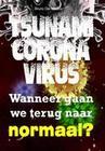 Tsunami coronavirus. Wanneer gaan we terug naar normaal?
