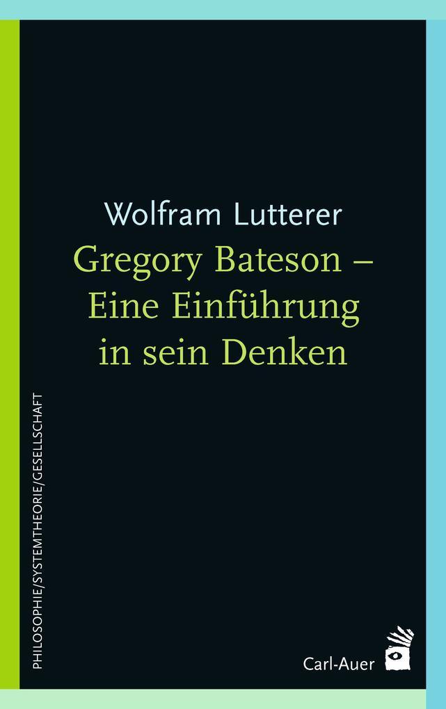 Gregory Bateson - Eine Einführung in sein Denken als eBook epub