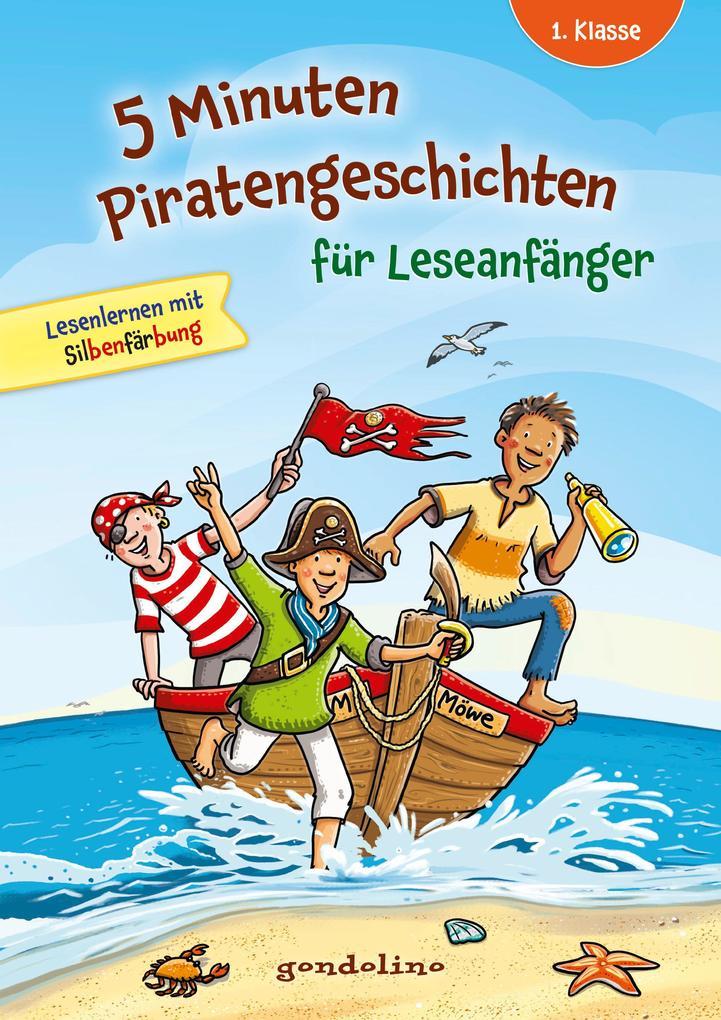 5 Minuten Piratengeschichten für Leseanfänger. gondolino Lesenlernen als Buch (gebunden)