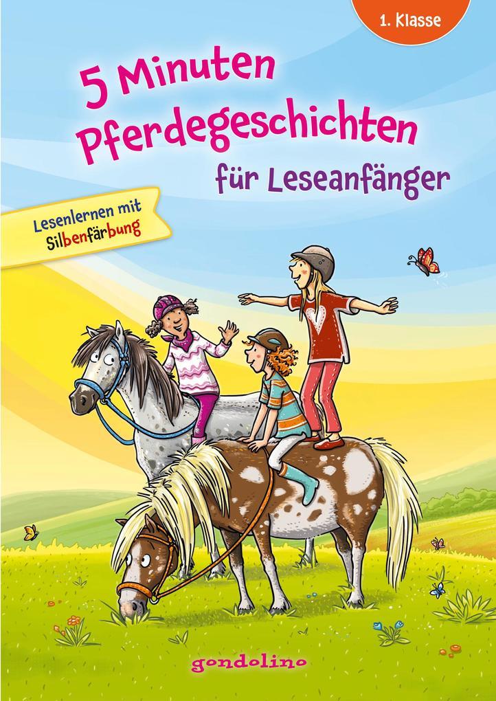5 Minuten Pferdegeschichten für Leseanfänger. gondolino Lesenlernen als Buch (gebunden)