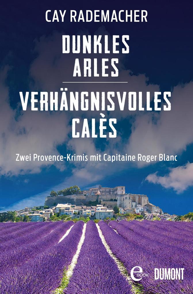 Dunkles Arles / Verhängnisvolles Calès als eBook epub