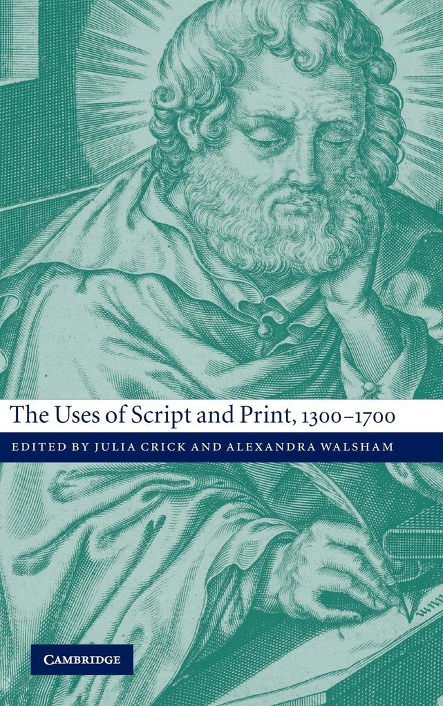 The Uses of Script and Print, 1300-1700 als Buch (gebunden)