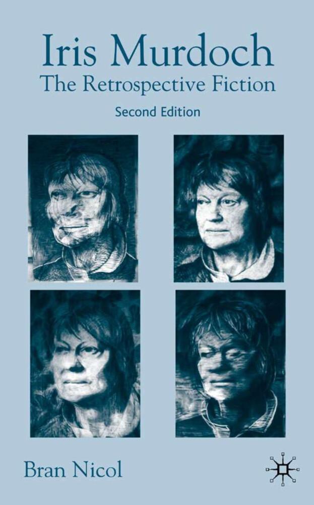 Iris Murdoch: The Retrospective Fiction als Buch (gebunden)