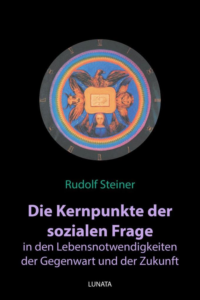 Die Kernpunkte der sozialen Frage in den Lebensnotwendigkeiten der Gegenwart und Zukunft als eBook epub