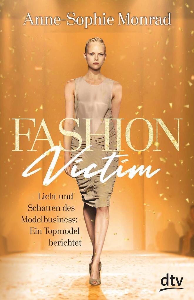 Fashion Victim - Licht und Schatten des Modelbusiness: Ein Topmodel berichtet als eBook epub