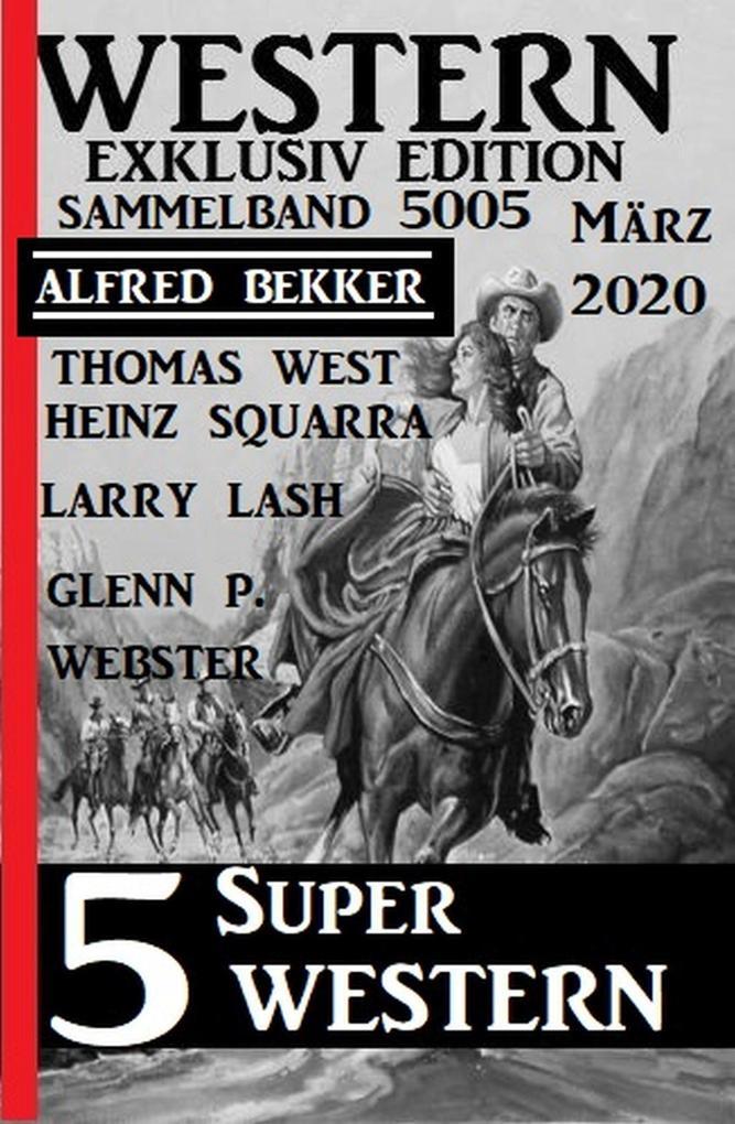 5 Super Western März 2020: Western Sammelband 5005 als eBook epub