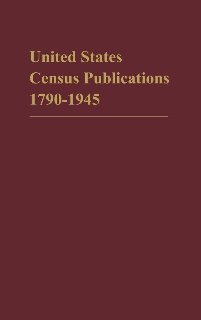 Catalog of United States Census Publications, 1790-1945 als Buch (gebunden)