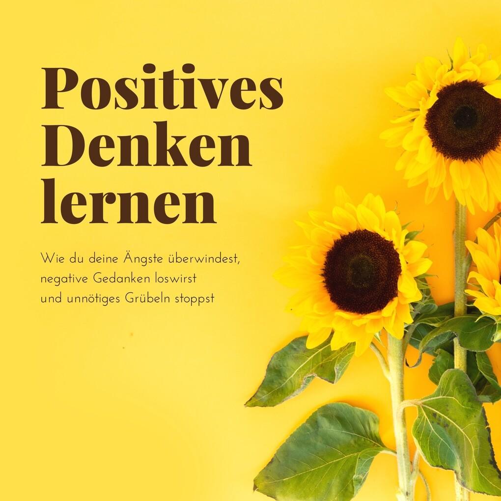 Positives Denken lernen als Hörbuch Download