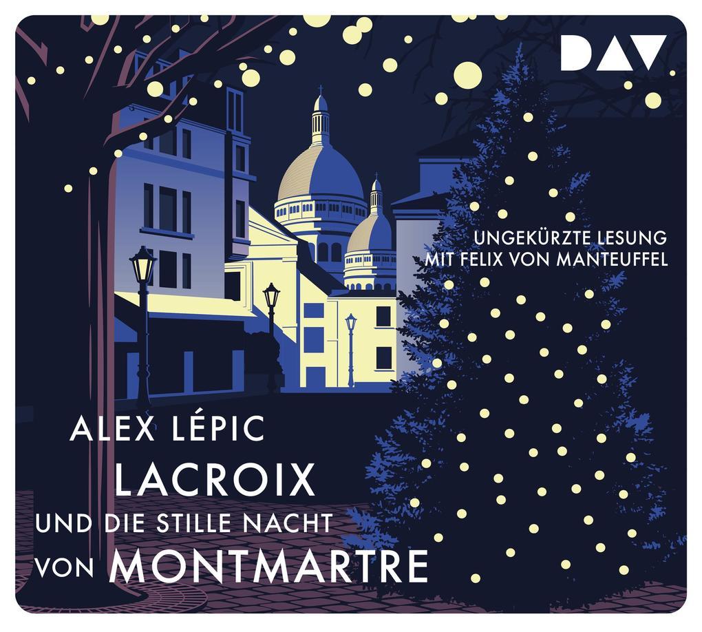 Lacroix und die stille Nacht von Montmartre. Sein dritter Fall als Hörbuch CD