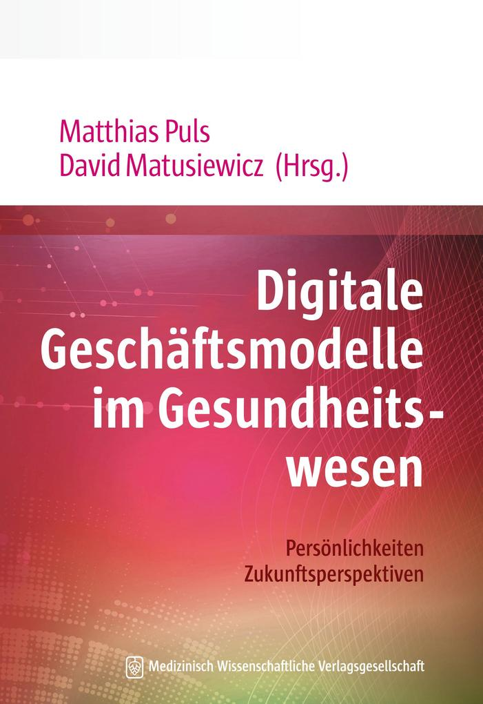 Digitale Geschäftsmodelle im Gesundheitswesen als eBook pdf