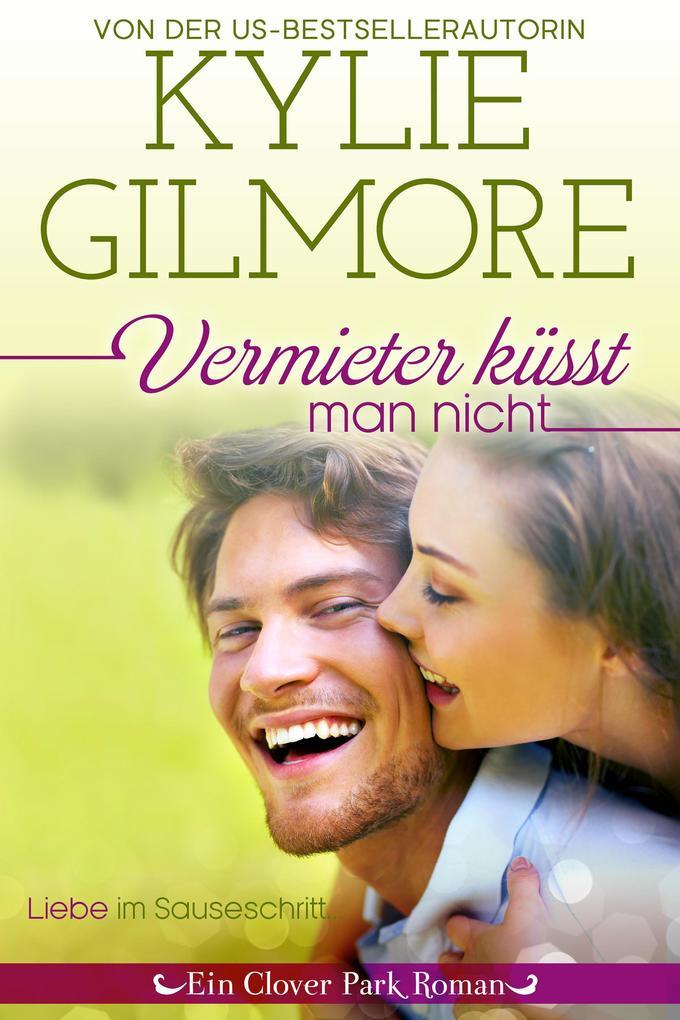 Vermieter küsst man nicht (Clover Park, Buch 5) als eBook epub