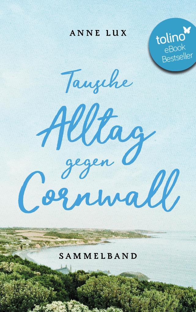 Tausche Alltag gegen Cornwall als eBook epub