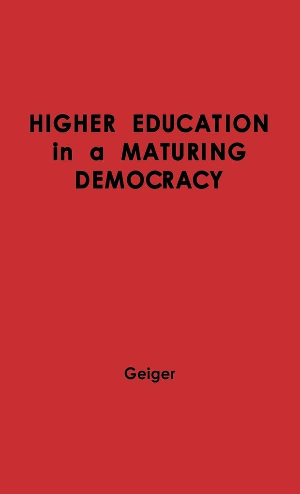 Higher Education in a Maturing Democracy. als Buch (gebunden)