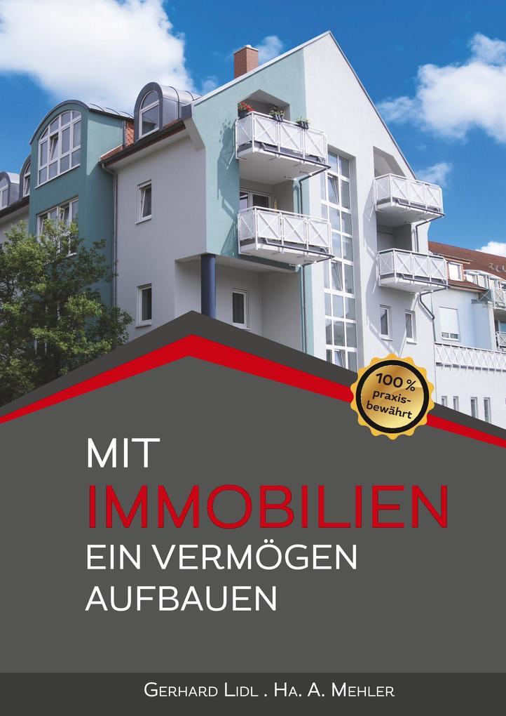 Mit Immobilien ein Vermögen aufbauen als Buch (gebunden)