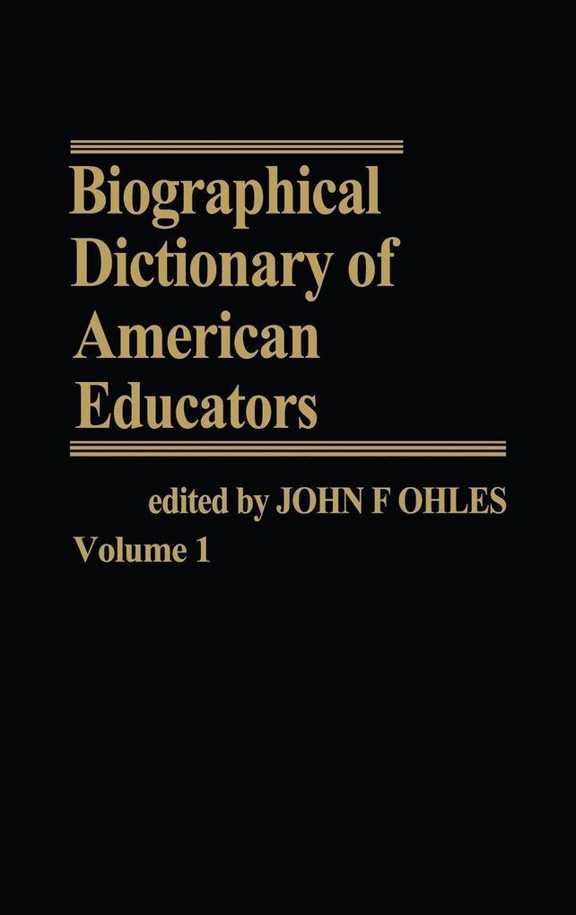 Biographical Dictionary of American Educators V1 als Buch (gebunden)