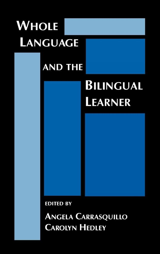 Whole Language and the Bilingual Learner als Buch (gebunden)