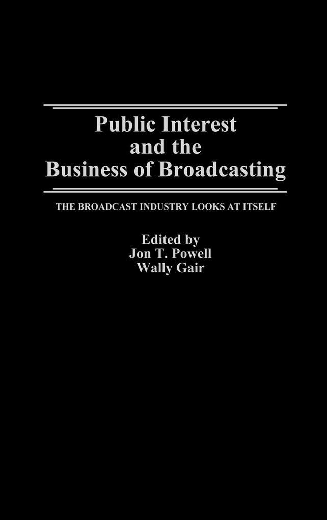 Public Interest and the Business of Broadcasting als Buch (gebunden)