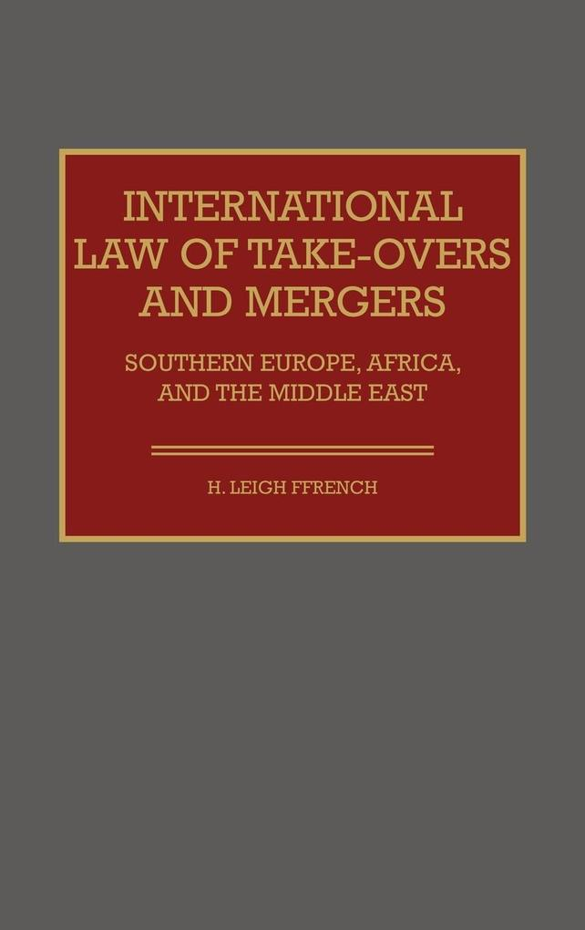 International Law of Take-Overs and Mergers als Buch (gebunden)