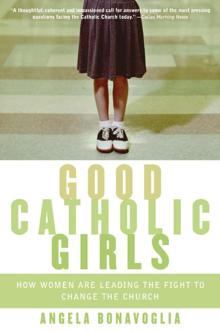Good Catholic Girls: How Women Are Leading the Fight to Change the Church als Taschenbuch