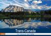 Trans-Canada: Von Vancouver nach Halifax (Wandkalender 2021 DIN A3 quer)