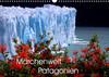 Märchenwelt Patagonien (Wandkalender 2021 DIN A3 quer)