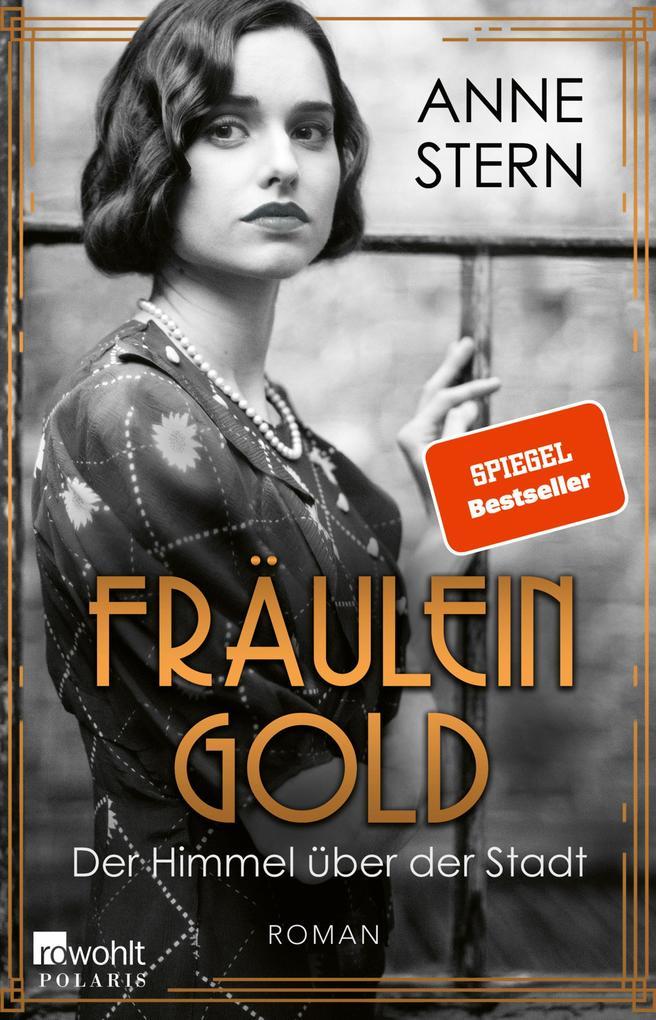 Fräulein Gold: Der Himmel über der Stadt als eBook epub