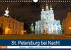 St. Petersburg bei Nacht (Wandkalender 2021 DIN A4 quer)