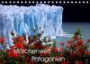 Märchenwelt Patagonien (Tischkalender 2021 DIN A5 quer)