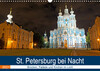 St. Petersburg bei Nacht (Wandkalender 2021 DIN A3 quer)
