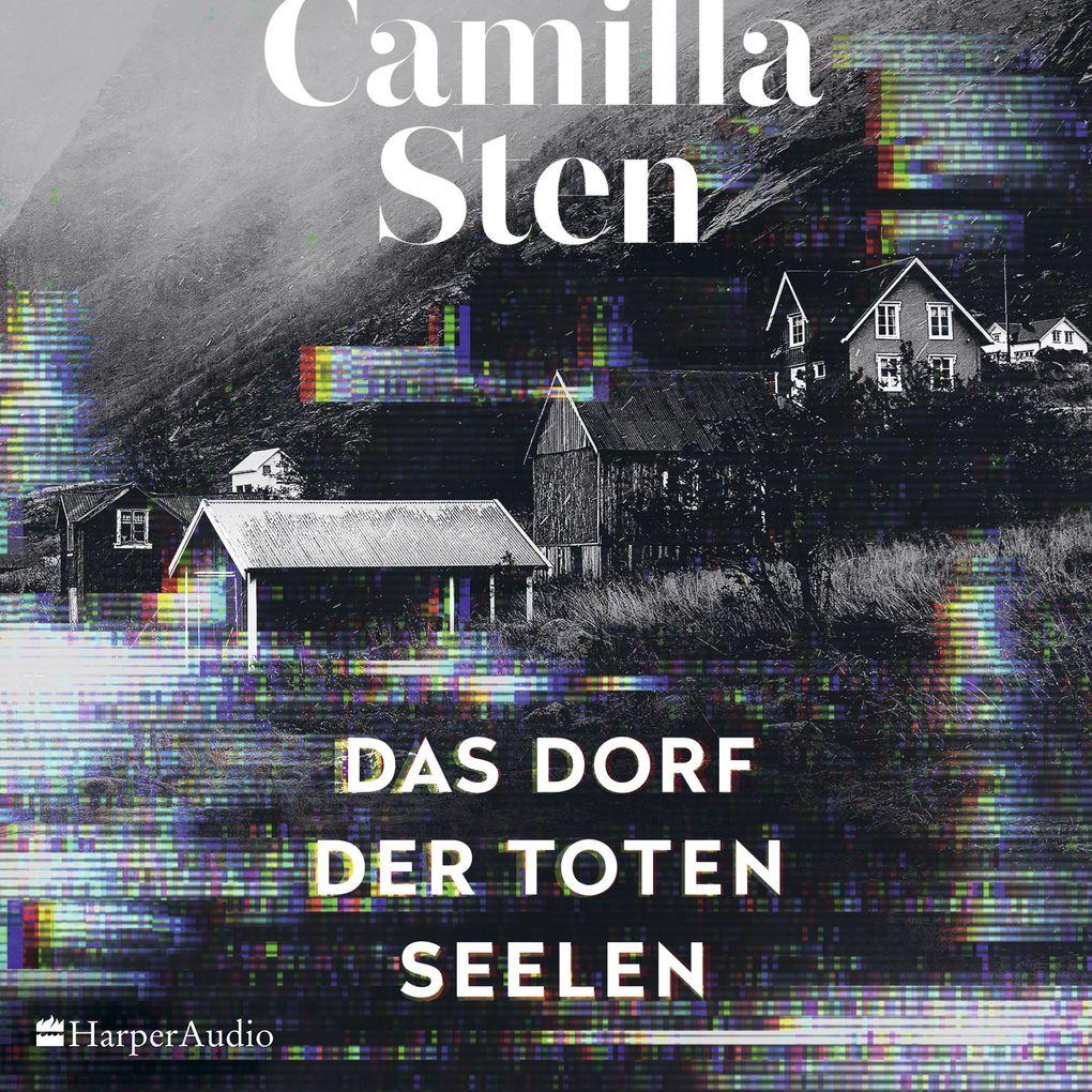 Das Dorf der toten Seelen (ungekürzt) als Hörbuch Download