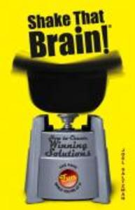 Shake That Brain: How to Create Winning Solutions and Have Fun While You're at It als Buch (gebunden)