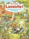 Was sucht Lieselotte? Das große Such-und-Finde-Wimmelbuch