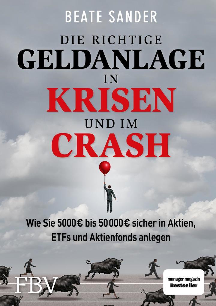 Die richtige Geldanlage in Krisen und im Crash als Buch (gebunden)