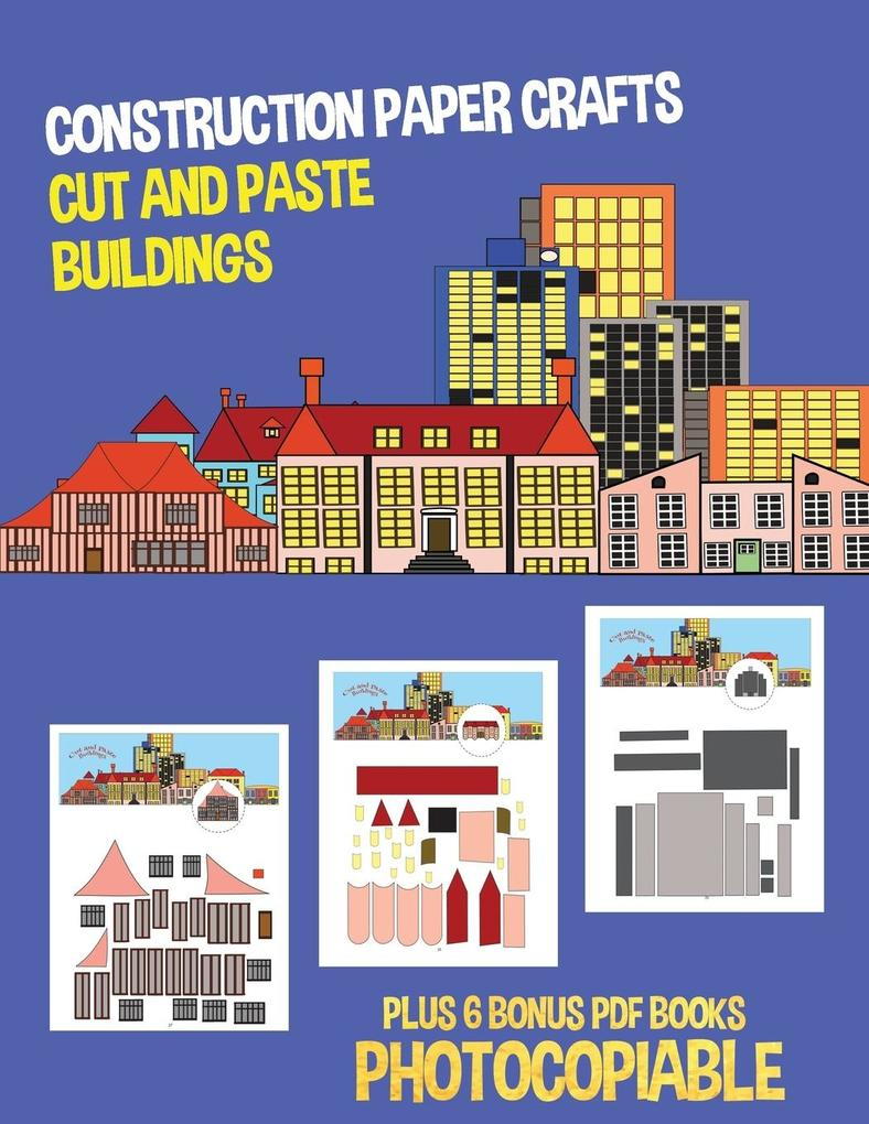 Construction Paper Crafts (Cut and Paste Buildings): This book has 20 full colour worksheets. This book comes with 6 downloadable kindergarten PDF wor als Taschenbuch