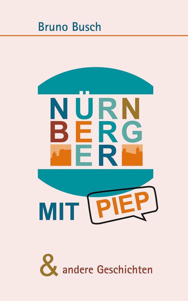 NÜRNBERGER MIT PIEP & andere Geschichten als eBook epub