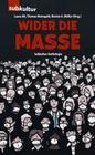 Wider die Masse