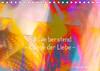In Süße berstend - Klänge der Liebe - (Tischkalender 2021 DIN A5 quer)