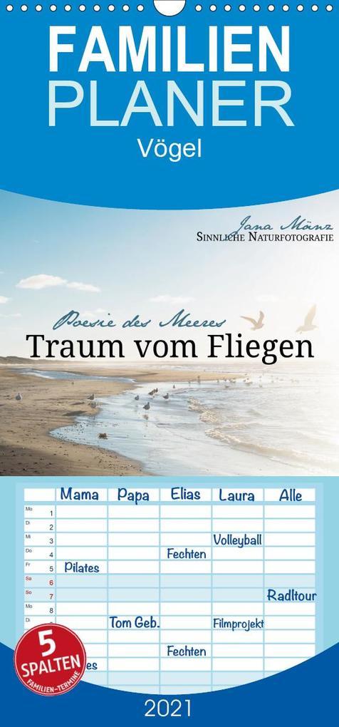 Traum vom Fliegen - Poesie des Meeres - Familienplaner hoch (Wandkalender 2021 , 21 cm x 45 cm, hoch) als Kalender