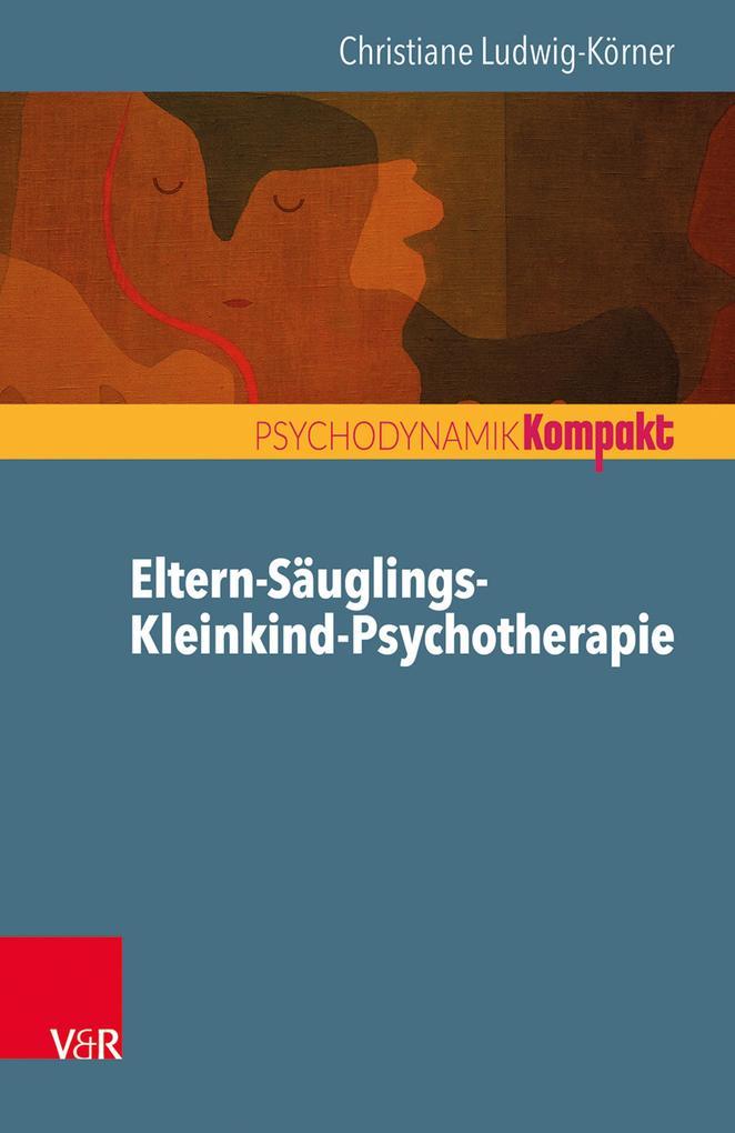 Eltern-Säuglings-Kleinkind-Psychotherapie als eBook epub