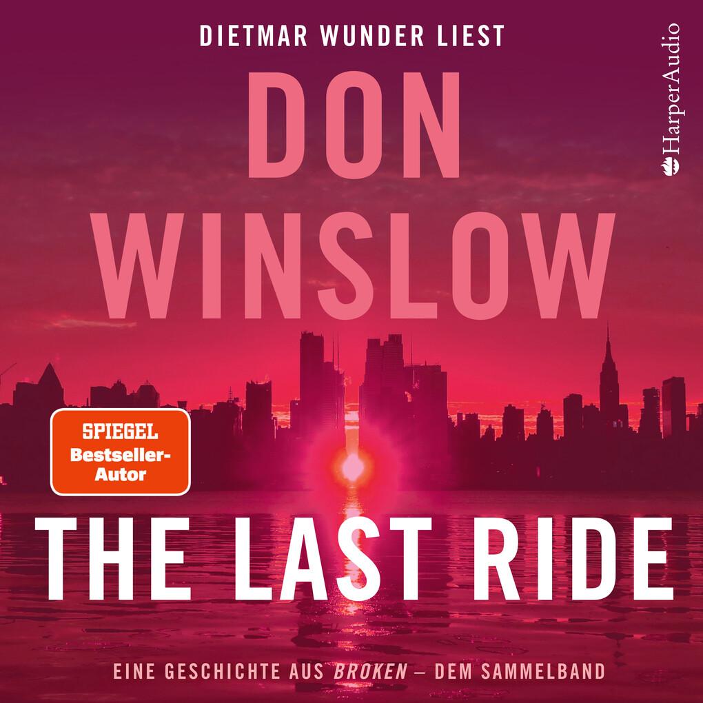 """The Last Ride. Eine Geschichte aus """"Broken"""" - dem Sammelband (ungekürzt) als Hörbuch Download"""