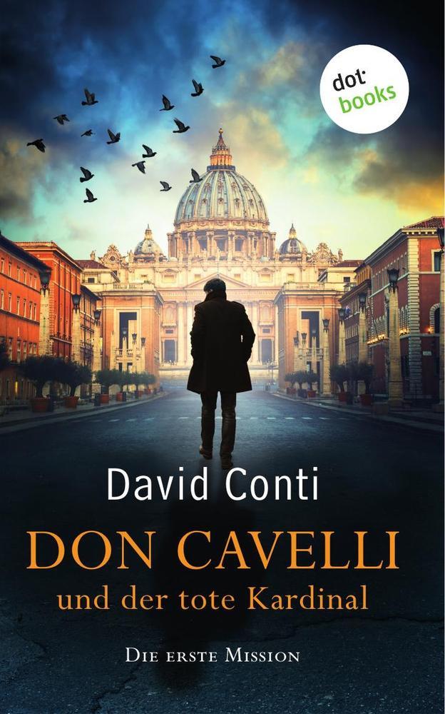Don Cavelli und der tote Kardinal: Die erste Mission als Buch (kartoniert)