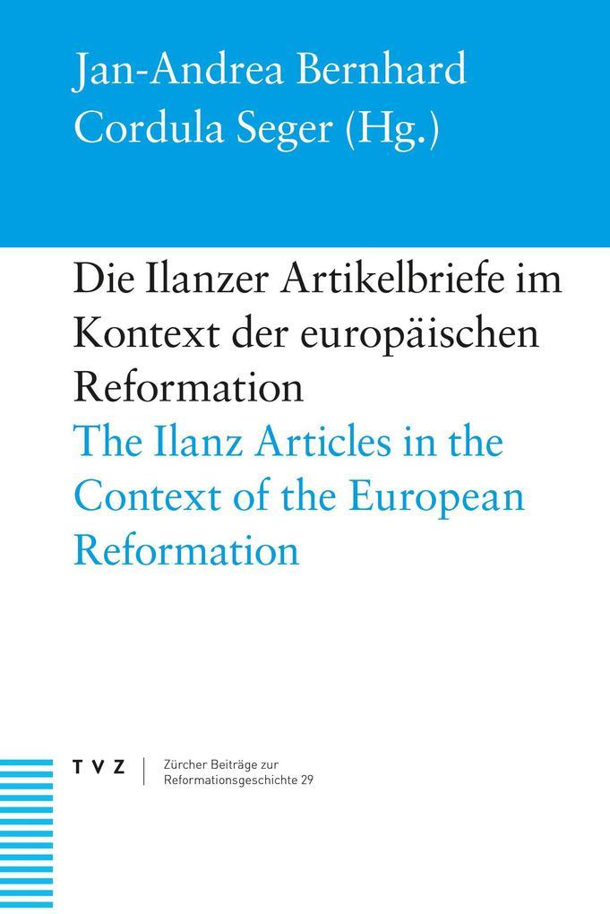 Die Ilanzer Artikelbriefe im Kontext der europäischen Reformation als Buch (gebunden)