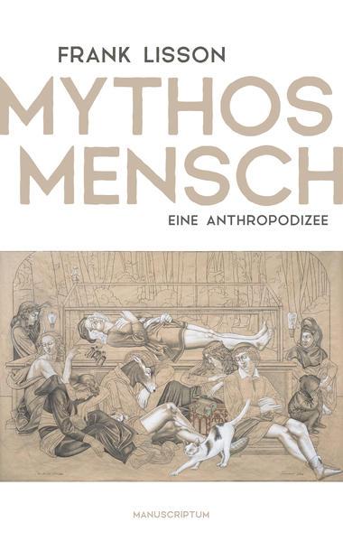 Mythos Mensch als Buch (gebunden)