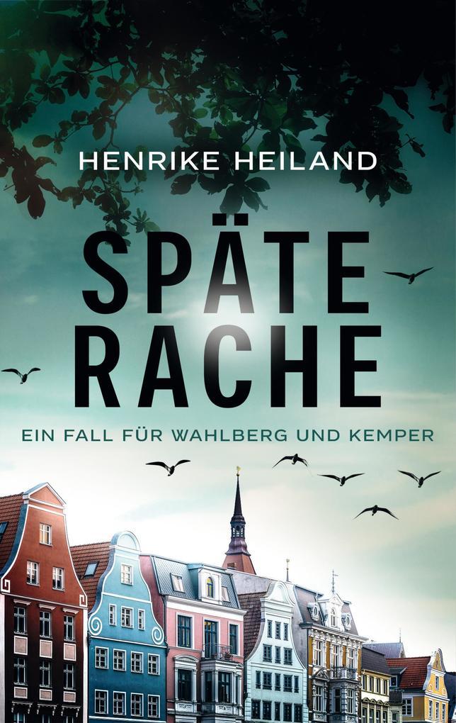 Späte Rache: Der erste Fall für Kemper & Wahlberg als eBook epub