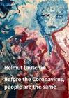 Before the Coronavirus, people are the same